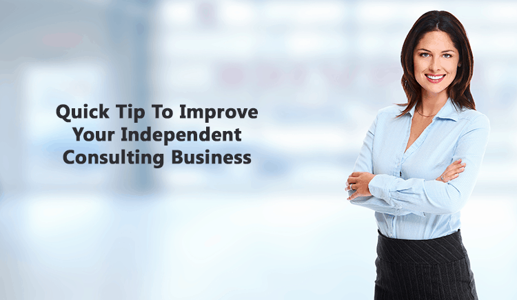 Improve Your Independent Consulting Business